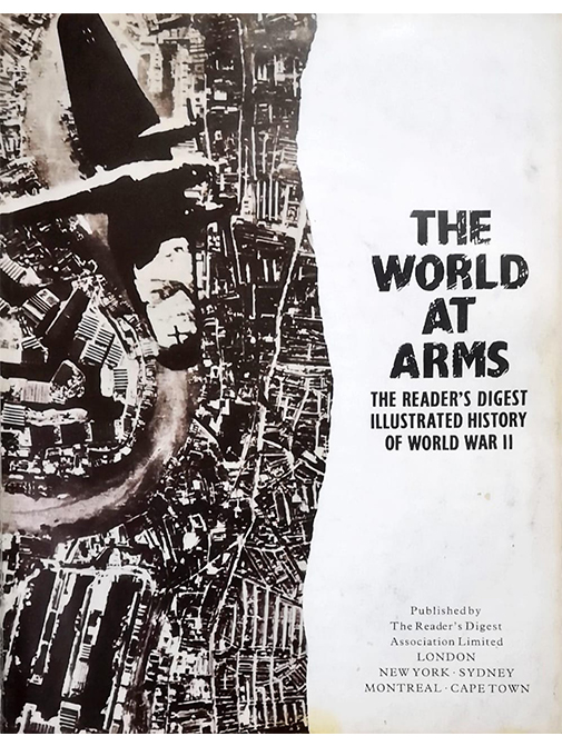 The World at Arms - Reader's Digest Illustrated History of World War II