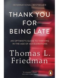 thank-you-for-being-late-an-optimist-s-guide-to-thriving-in-the-age-of-accelerations-1204