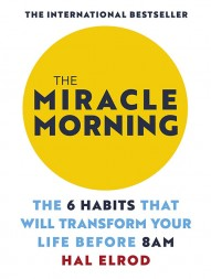 the-miracle-morning-the-6-habits-that-will-transform-your-life-before-8-a-m-763