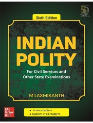 indian-polity-for-civil-services-and-other-state-examinations-6th-edition-