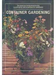container-gardening-the-american-horticultural-society-illustrated-encyclopedia-of-gardening
